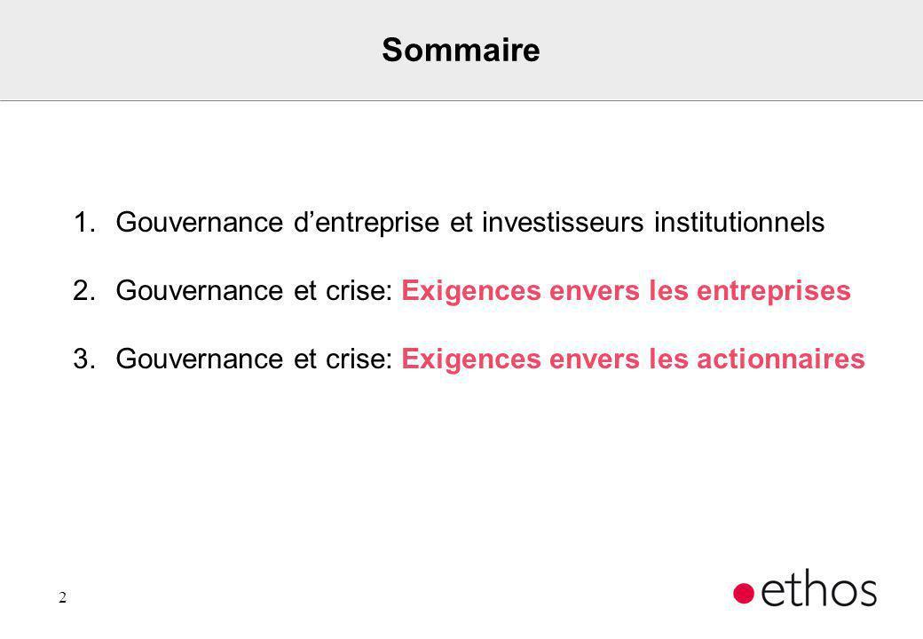 2 1.Gouvernance dentreprise et investisseurs institutionnels 2.Gouvernance et crise: Exigences envers les entreprises 3.Gouvernance et crise: Exigence