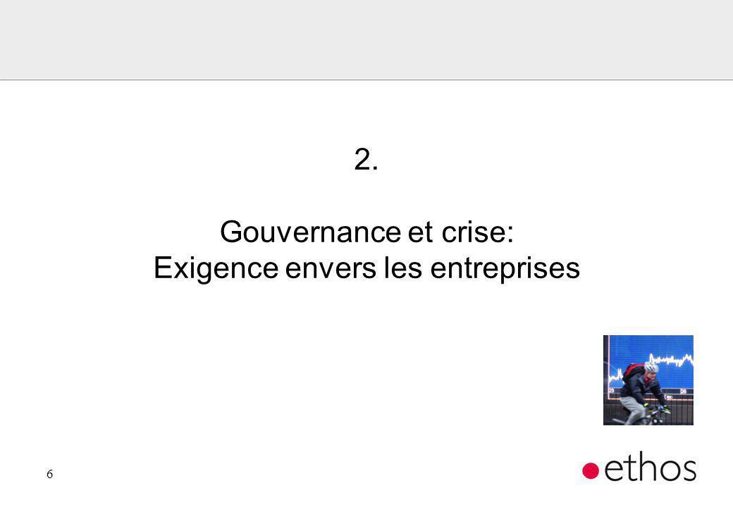 6 2. Gouvernance et crise: Exigence envers les entreprises