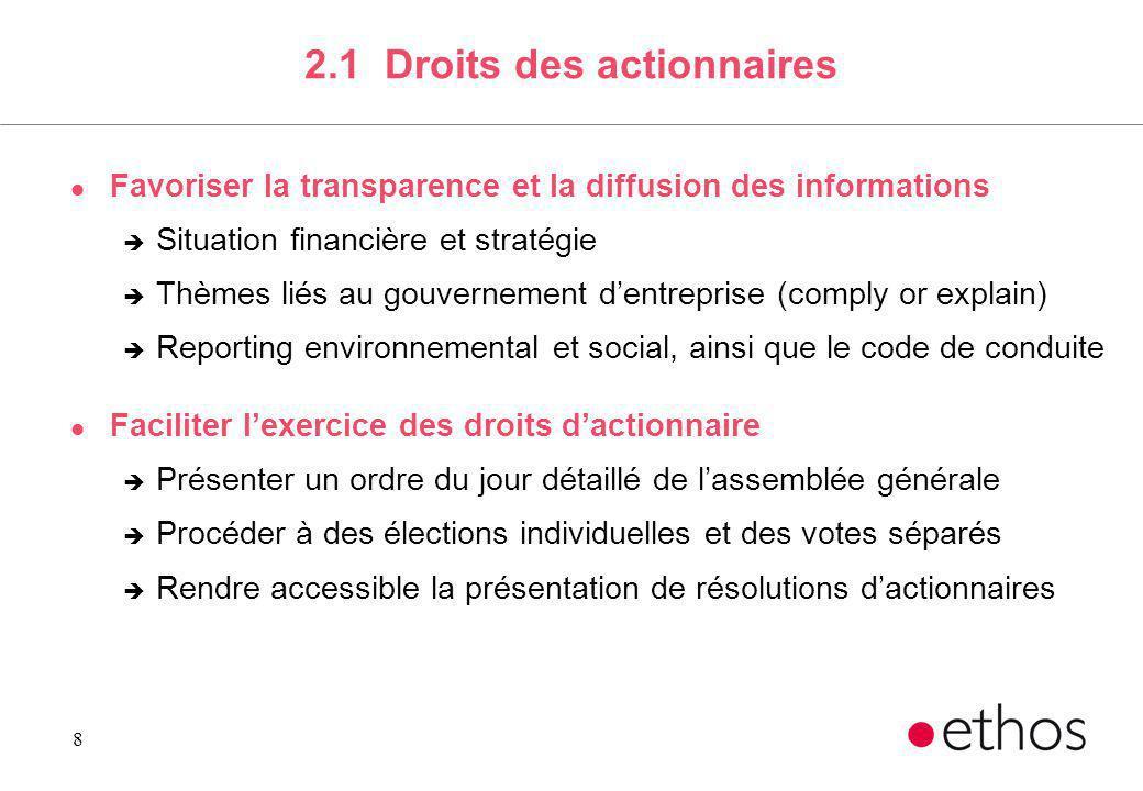 8 2.1 Droits des actionnaires l Favoriser la transparence et la diffusion des informations è Situation financière et stratégie è Thèmes liés au gouver