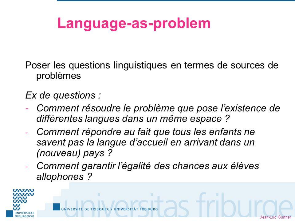 Jean-Luc Gurtner Language-as-right Définir les droits que peuvent revendiquer les locuteurs de chaque langue .