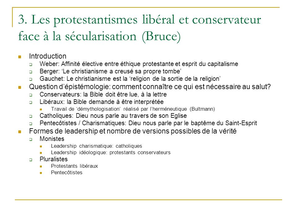 3. Les protestantismes libéral et conservateur face à la sécularisation (Bruce) Introduction Weber: Affinité élective entre éthique protestante et esp