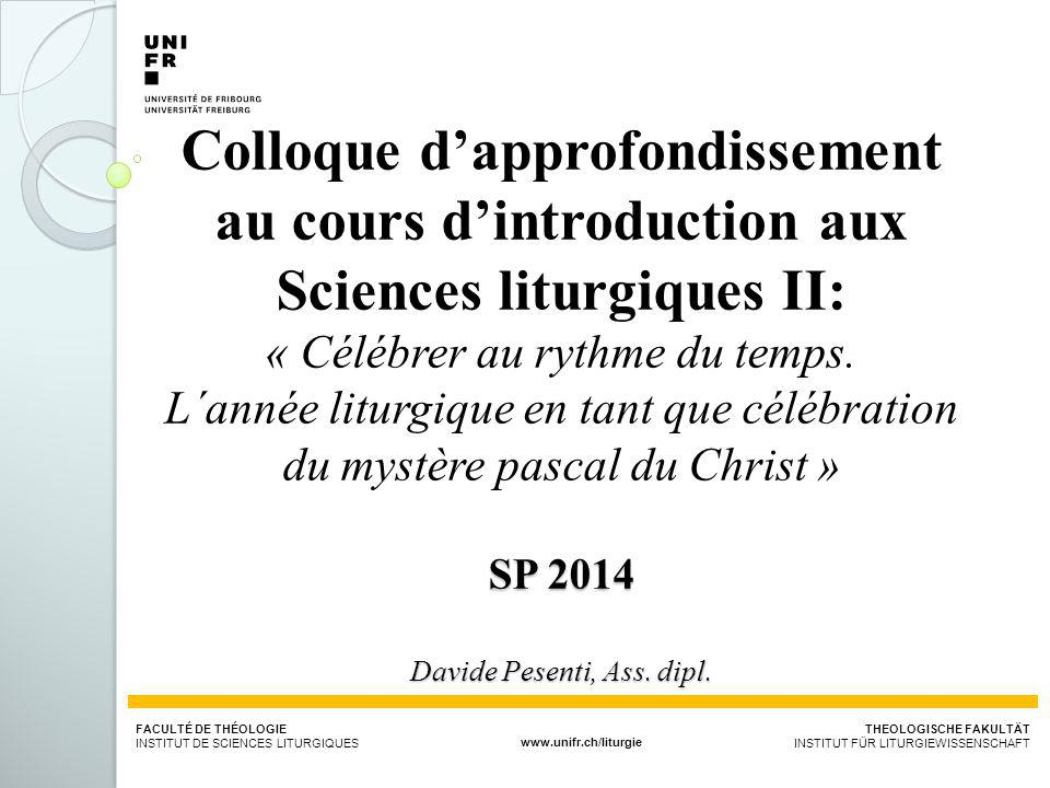 FACULTÉ DE THÉOLOGIE INSTITUT DE SCIENCES LITURGIQUESwww.unifr.ch/liturgie THEOLOGISCHE FAKULTÄT INSTITUT FÜR LITURGIEWISSENSCHAFT 6.