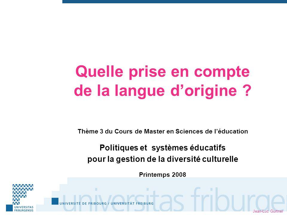 Jean-Luc Gurtner Quelle prise en compte de la langue dorigine .