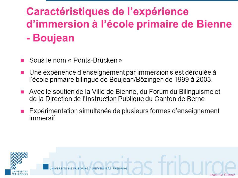 Jean-Luc Gurtner Caractéristiques de lexpérience dimmersion à lécole primaire de Bienne - Boujean Sous le nom « Ponts-Brücken » Une expérience denseignement par immersion sest déroulée à lécole primaire bilingue de Boujean/Bözingen de 1999 à 2003.