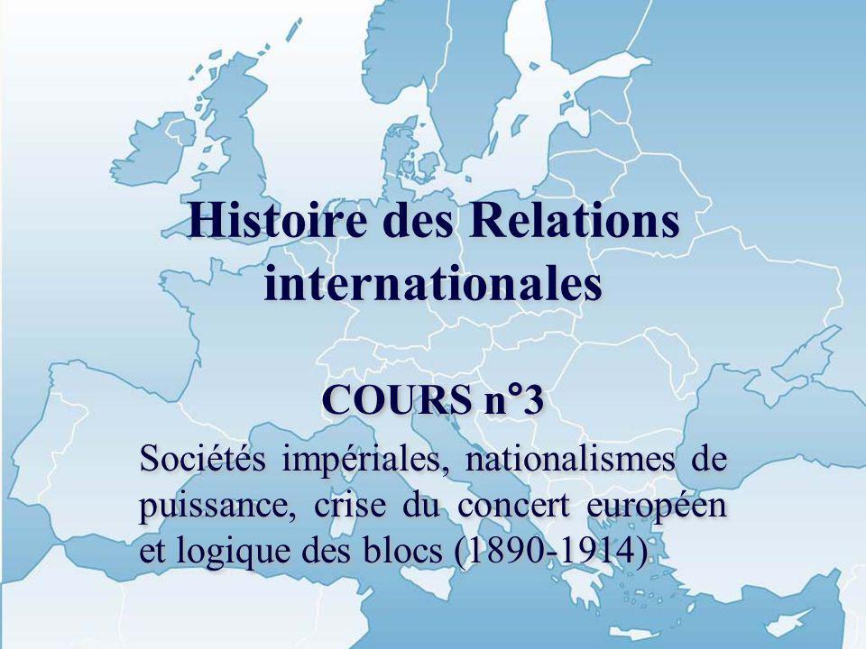 Introduction Expansion coloniale et première mondialisation Un nouveau nationalisme : le nationalisme de puissance Le déclin du concert européen
