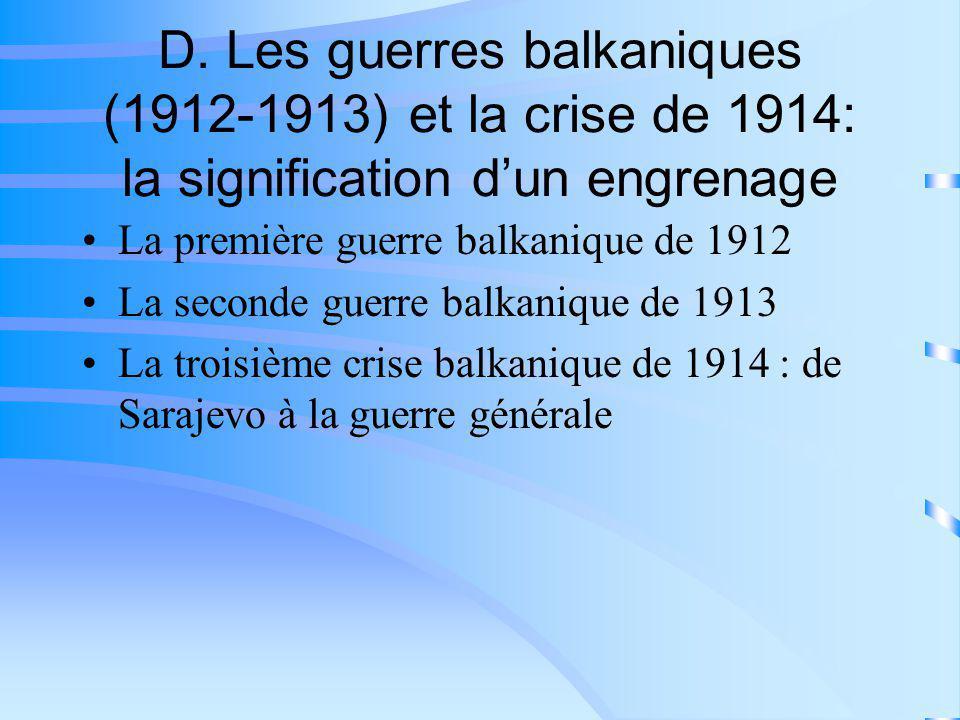 D. Les guerres balkaniques (1912-1913) et la crise de 1914: la signification dun engrenage La première guerre balkanique de 1912 La seconde guerre bal