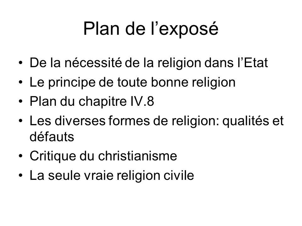 Plan de lexposé De la nécessité de la religion dans lEtat Le principe de toute bonne religion Plan du chapitre IV.8 Les diverses formes de religion: q