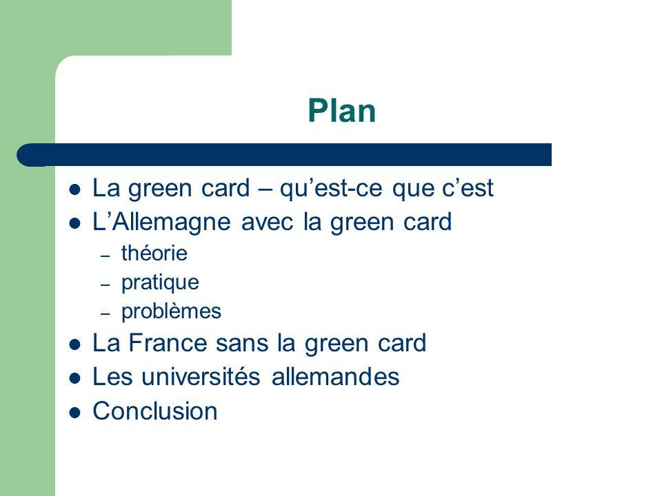 Plan La green card – quest-ce que cest LAllemagne avec la green card – théorie – pratique – problèmes La France sans la green card Les universités all