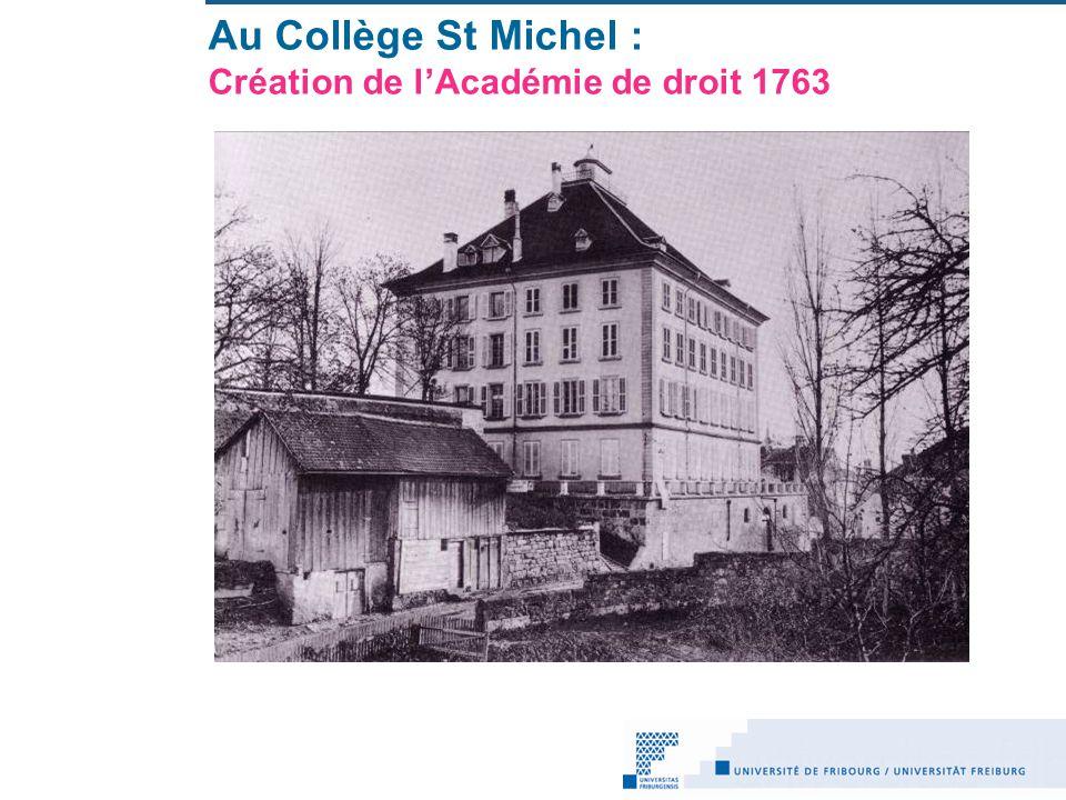 Au Collège St Michel : Création de lAcadémie de droit 1763