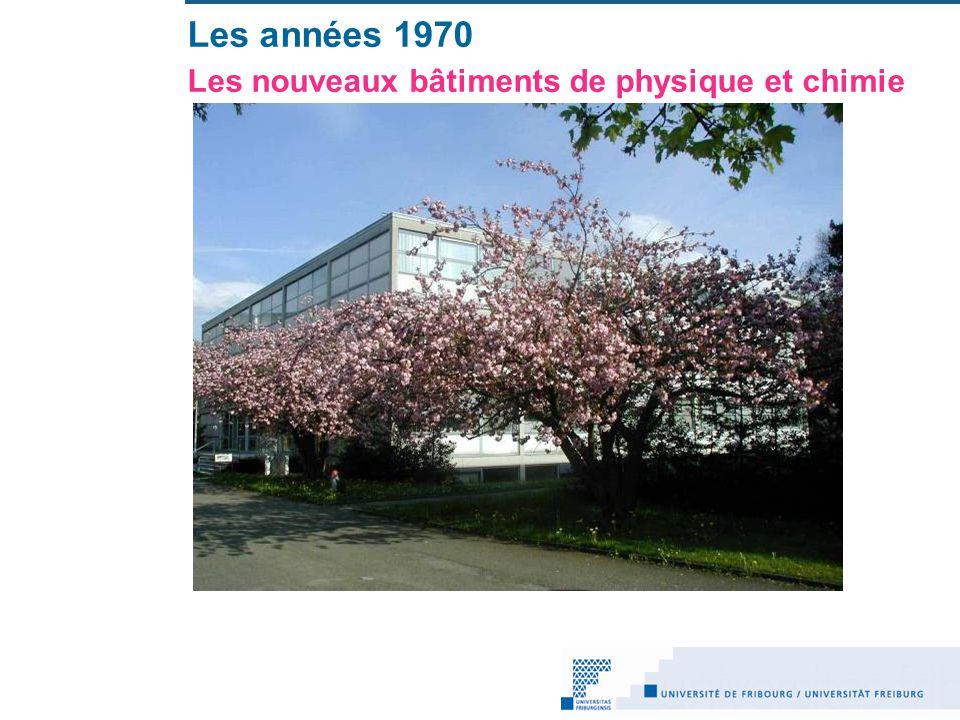 Les années 1970 Les nouveaux bâtiments de physique et chimie