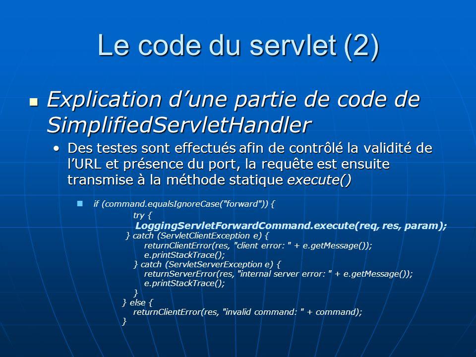 Le code du servlet (2) Explication dune partie de code de SimplifiedServletHandler Explication dune partie de code de SimplifiedServletHandler Des tes