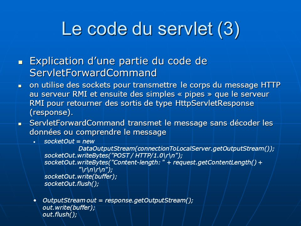 Le code du servlet (3) Explication dune partie du code de ServletForwardCommand Explication dune partie du code de ServletForwardCommand on utilise de