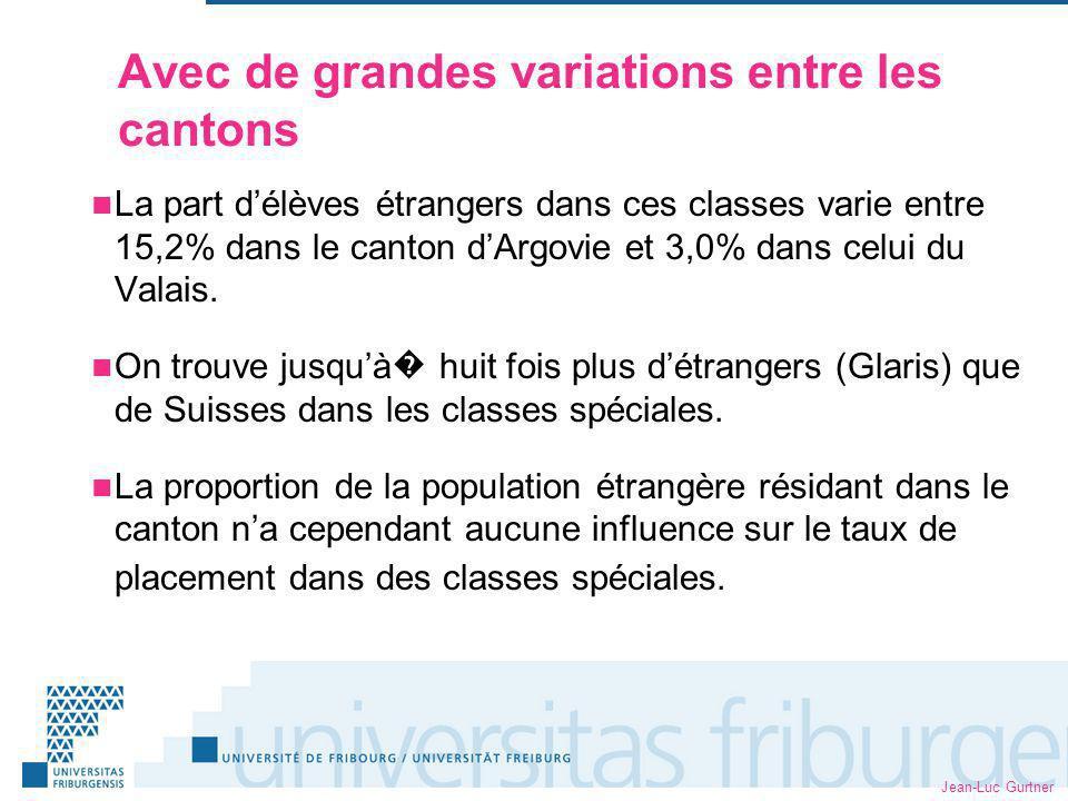 Jean-Luc Gurtner Avec de grandes variations entre les cantons La part délèves étrangers dans ces classes varie entre 15,2% dans le canton dArgovie et 3,0% dans celui du Valais.