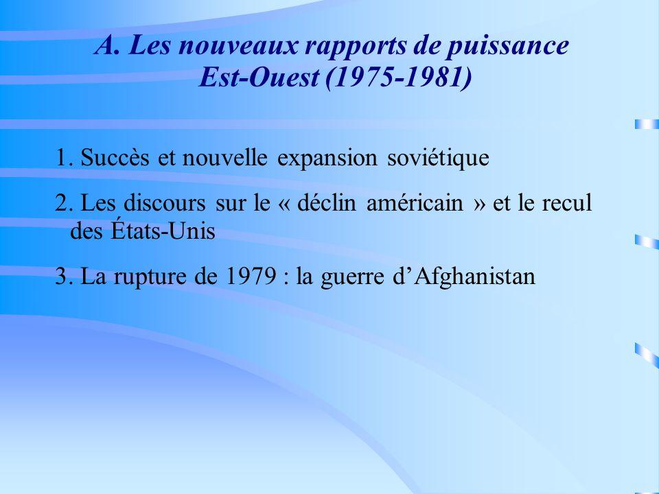 A. Les nouveaux rapports de puissance Est-Ouest (1975-1981) 1.
