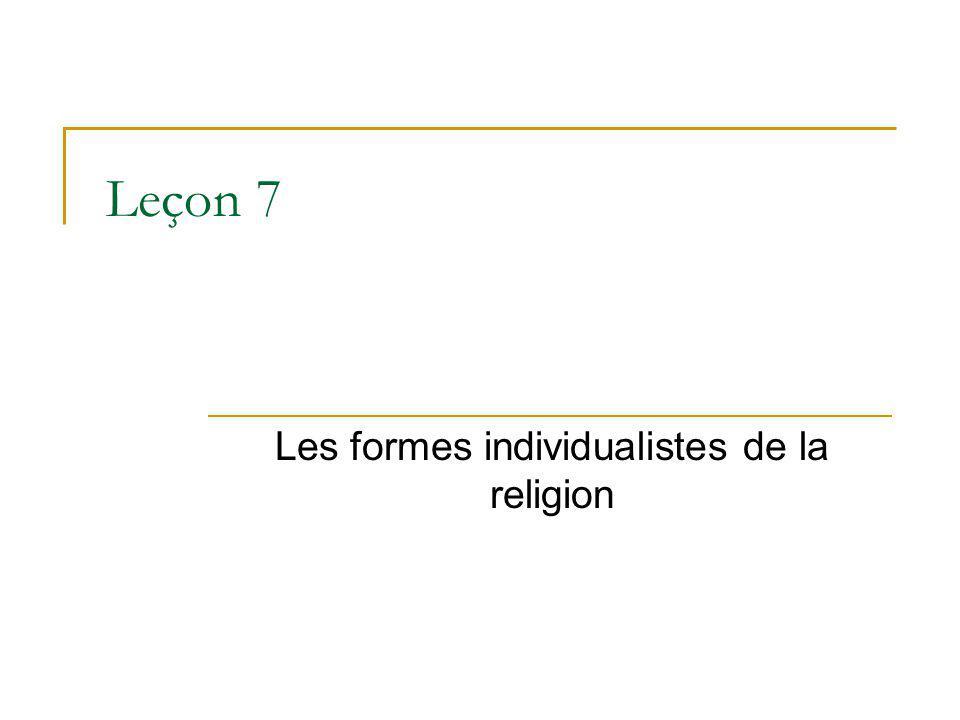 Leçon 7 Les formes individualistes de la religion