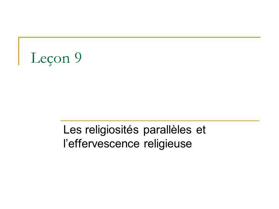 Leçon 9 Les religiosités parallèles et leffervescence religieuse