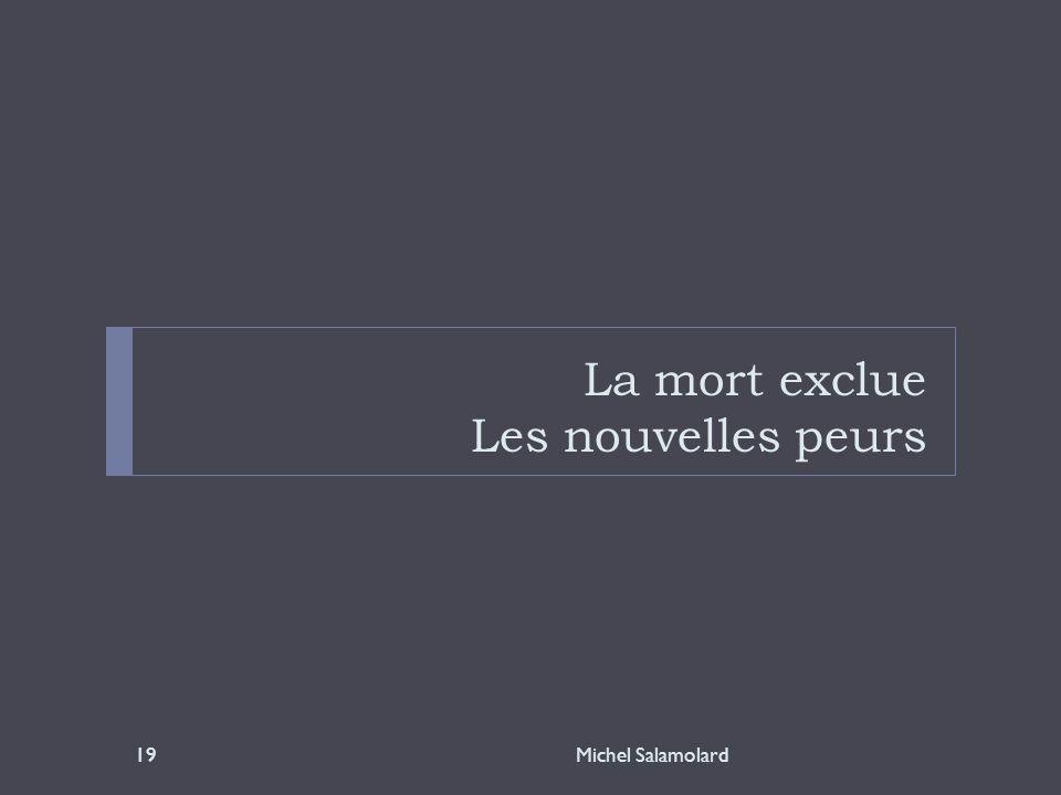 La mort exclue Les nouvelles peurs 19Michel Salamolard