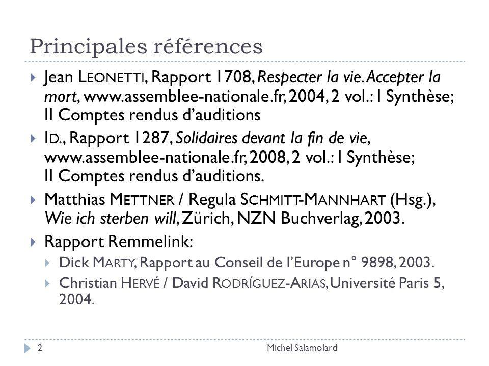 Principales références Michel Salamolard2 Jean L EONETTI, Rapport 1708, Respecter la vie. Accepter la mort, www.assemblee-nationale.fr, 2004, 2 vol.: