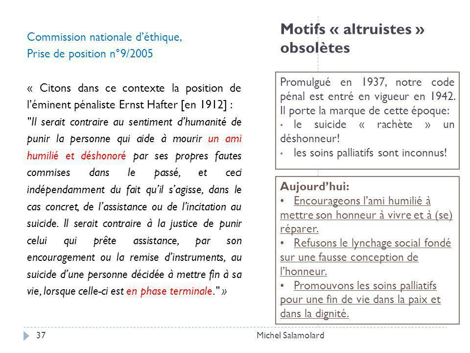 Motifs « altruistes » obsolètes Promulgué en 1937, notre code pénal est entré en vigueur en 1942.