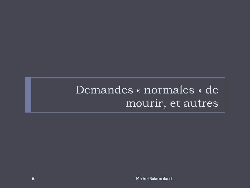 Demandes « normales » de mourir, et autres 6Michel Salamolard