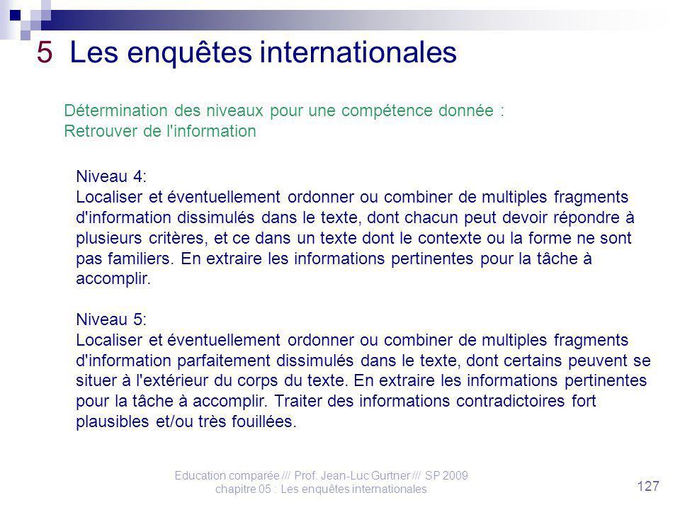 Education comparée /// Prof. Jean-Luc Gurtner /// SP 2009 chapitre 05 : Les enquêtes internationales 127 5 Les enquêtes internationales Détermination