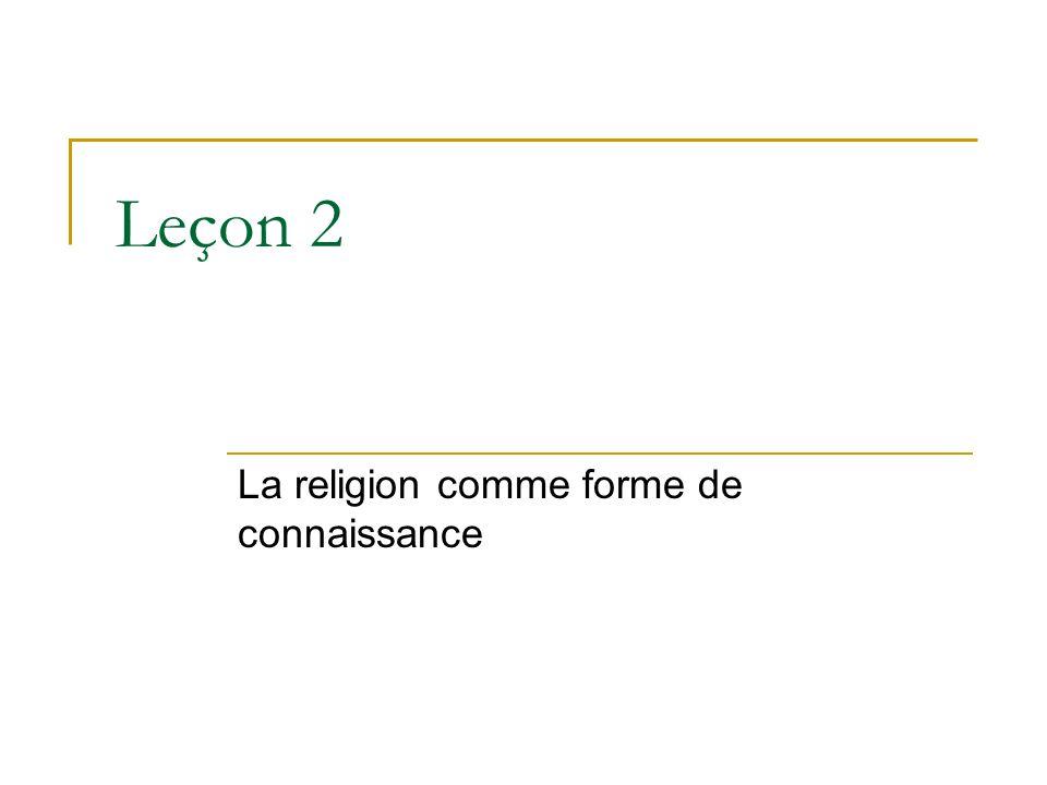 Leçon 2 La religion comme forme de connaissance