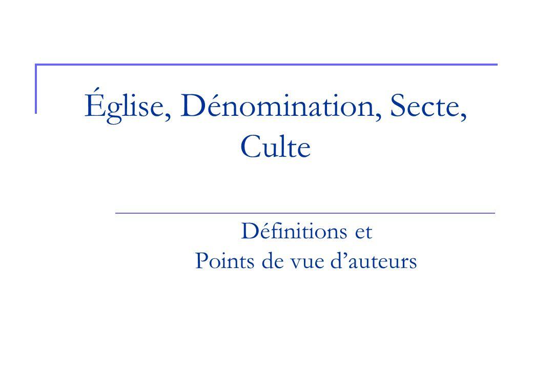 Église, Dénomination, Secte, Culte Définitions et Points de vue dauteurs