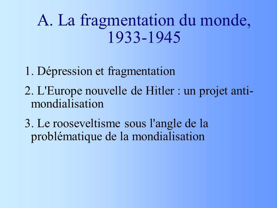 A.La fragmentation du monde, 1933-1945 1. Dépression et fragmentation 2.