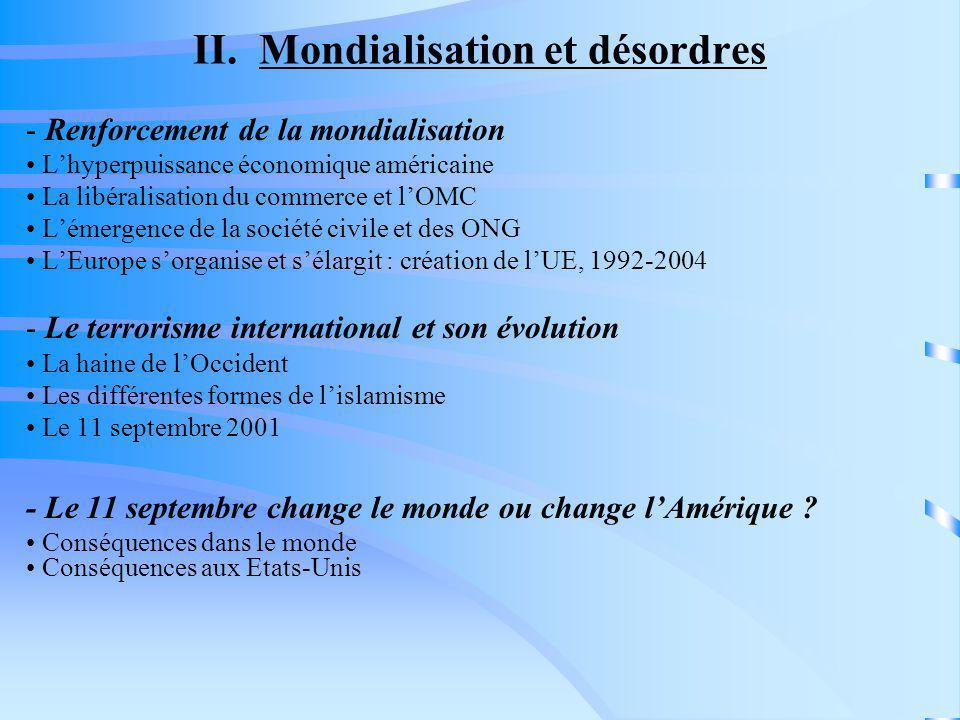 II. Mondialisation et désordres - Renforcement de la mondialisation Lhyperpuissance économique américaine La libéralisation du commerce et lOMC Lémerg