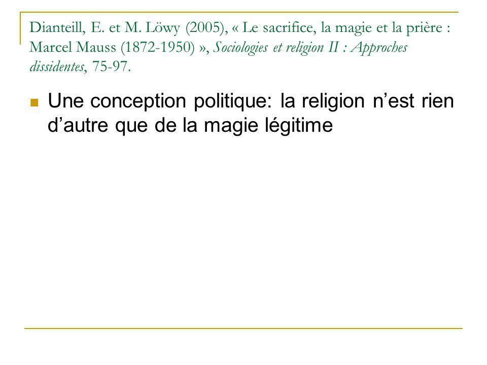 Dianteill, E. et M. Löwy (2005), « Le sacrifice, la magie et la prière : Marcel Mauss (1872-1950) », Sociologies et religion II : Approches dissidente