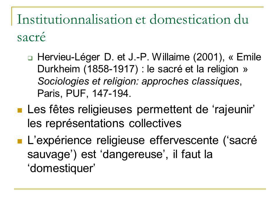 Institutionnalisation et domestication du sacré Hervieu-Léger D. et J.-P. Willaime (2001), « Emile Durkheim (1858-1917) : le sacré et la religion » So