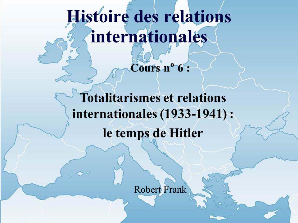 Introduction Une crise politique mondiale Totalitarismes et démocraties Hitler impose sa vision de l espace et du temps