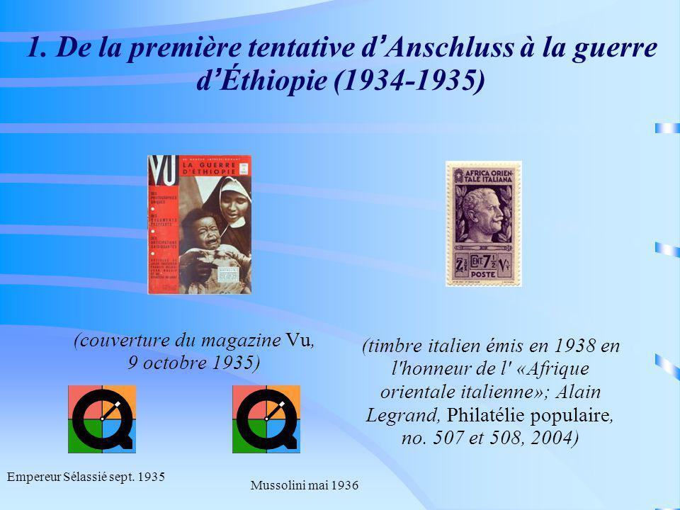 1. De la première tentative d Anschluss à la guerre d Éthiopie (1934-1935) (couverture du magazine Vu, 9 octobre 1935) (timbre italien émis en 1938 en