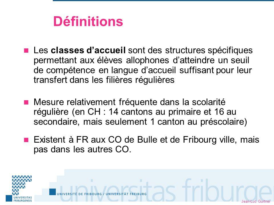 Jean-Luc Gurtner Définitions Les classes daccueil sont des structures spécifiques permettant aux élèves allophones datteindre un seuil de compétence e