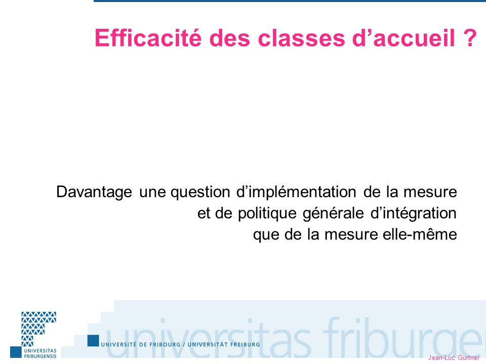 Jean-Luc Gurtner Efficacité des classes daccueil .