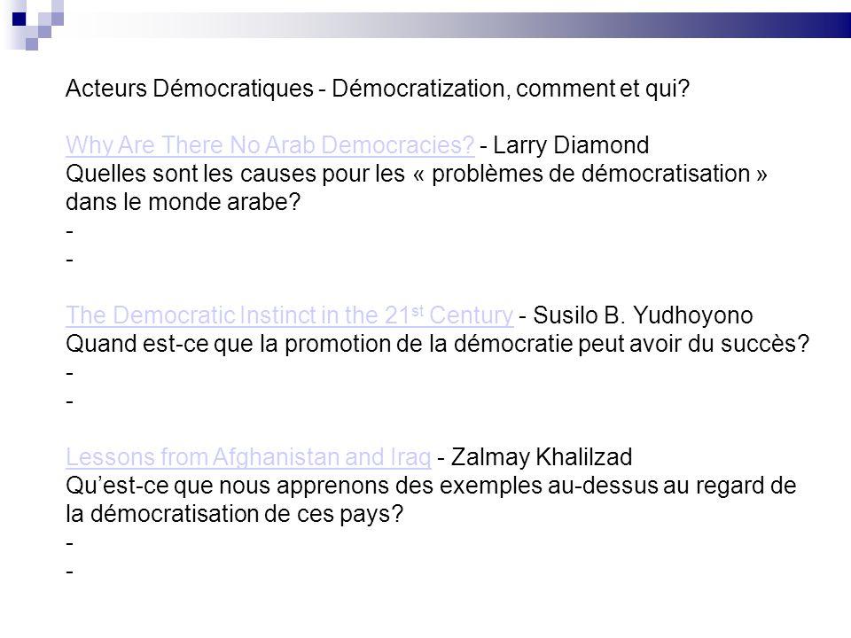 Acteurs Démocratiques - Démocratization, comment et qui? Why Are There No Arab Democracies?Why Are There No Arab Democracies? - Larry Diamond Quelles