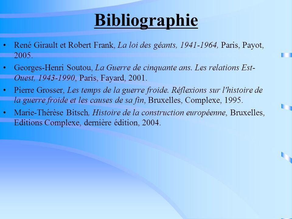 Bibliographie René Girault et Robert Frank, La loi des géants, 1941-1964, Paris, Payot, 2005. Georges-Henri Soutou, La Guerre de cinquante ans. Les re