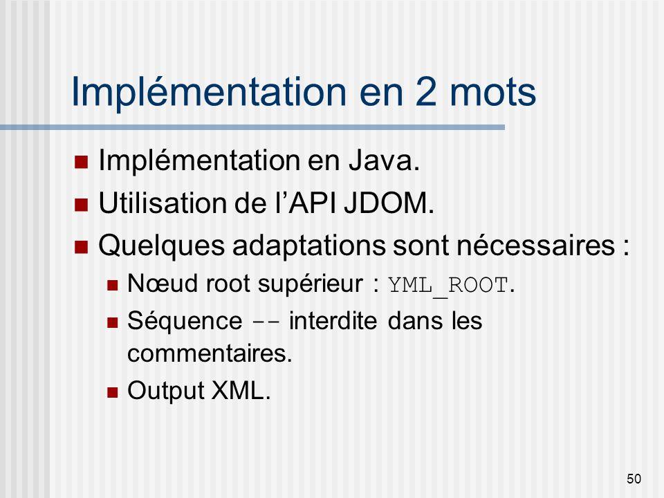 50 Implémentation en 2 mots Implémentation en Java.