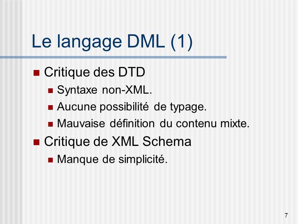 8 Le langage DML (2) Objectifs du langage DML Syntaxe simple, basée sur YML.