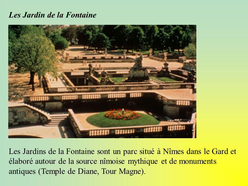 Les Jardin de la Fontaine Les Jardins de la Fontaine sont un parc situé à Nîmes dans le Gard et élaboré autour de la source nîmoise mythique et de mon