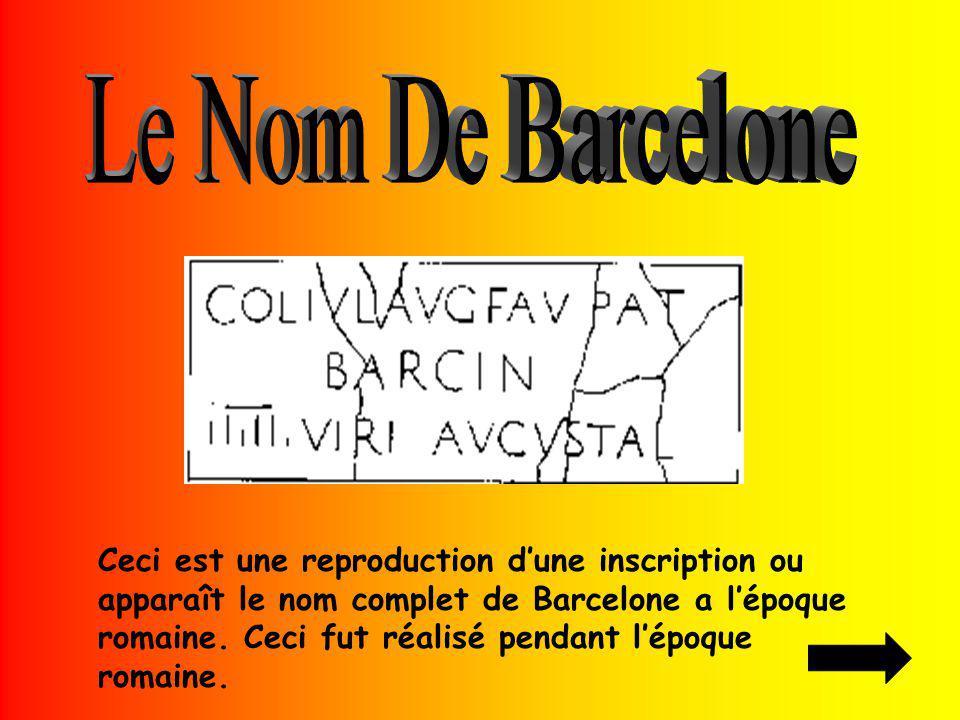 Ceci est une reproduction dune inscription ou apparaît le nom complet de Barcelone a lépoque romaine. Ceci fut réalisé pendant lépoque romaine.