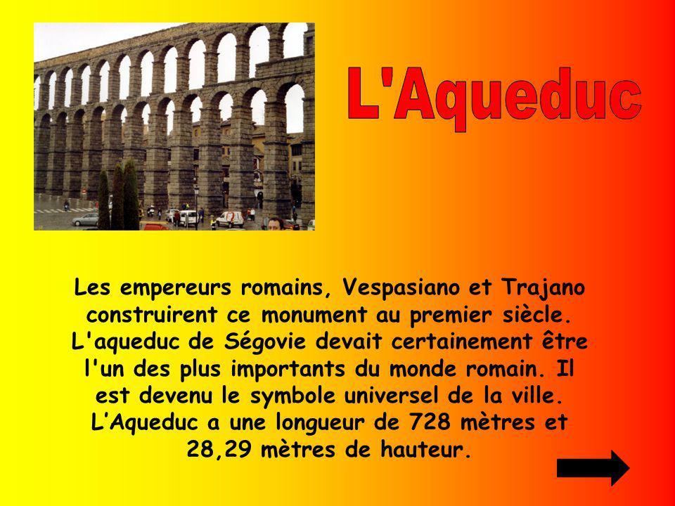 Les empereurs romains, Vespasiano et Trajano construirent ce monument au premier siècle. L'aqueduc de Ségovie devait certainement être l'un des plus i
