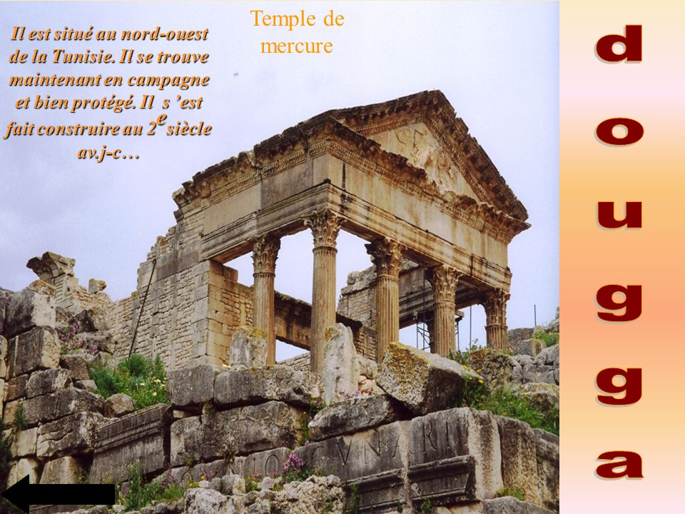 Il est situé au nord-ouest de la Tunisie. Il se trouve maintenant en campagne et bien protégé. Il s est fait construire au 2 e siècle av.j-c… Temple d