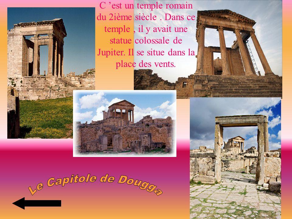 C est un temple romain du 2ième siècle. Dans ce temple, il y avait une statue colossale de Jupiter. Il se situe dans la place des vents.