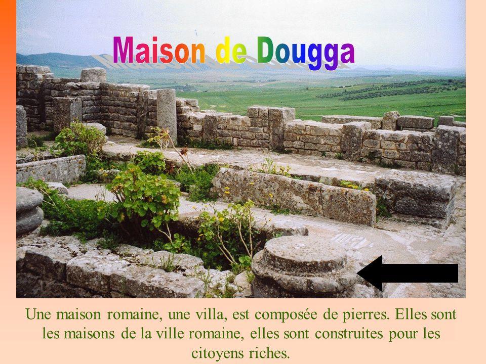 Une maison romaine, une villa, est composée de pierres. Elles sont les maisons de la ville romaine, elles sont construites pour les citoyens riches.