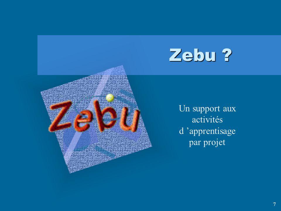 7 Zebu ? Un support aux activités d apprentisage par projet