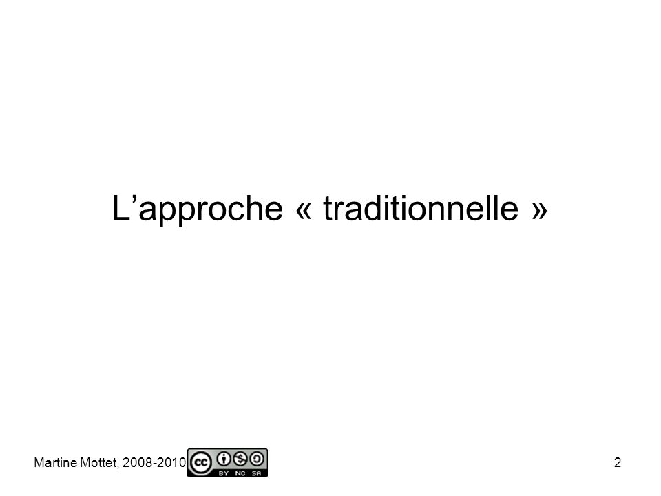 Martine Mottet, 2008-2010 2 Lapproche « traditionnelle »