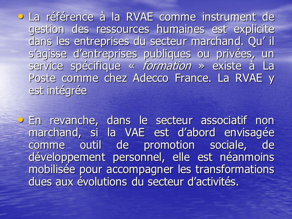La référence à la RVAE comme instrument de gestion des ressources humaines est explicite dans les entreprises du secteur marchand.
