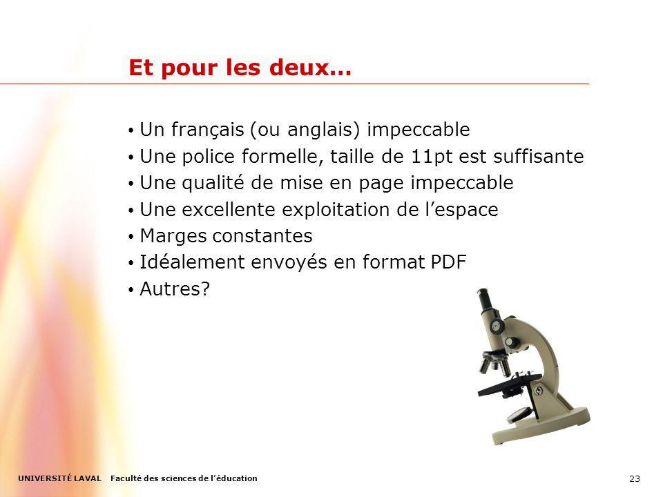 UNIVERSITÉ LAVAL Faculté des sciences de léducation Et pour les deux… Un français (ou anglais) impeccable Une police formelle, taille de 11pt est suff