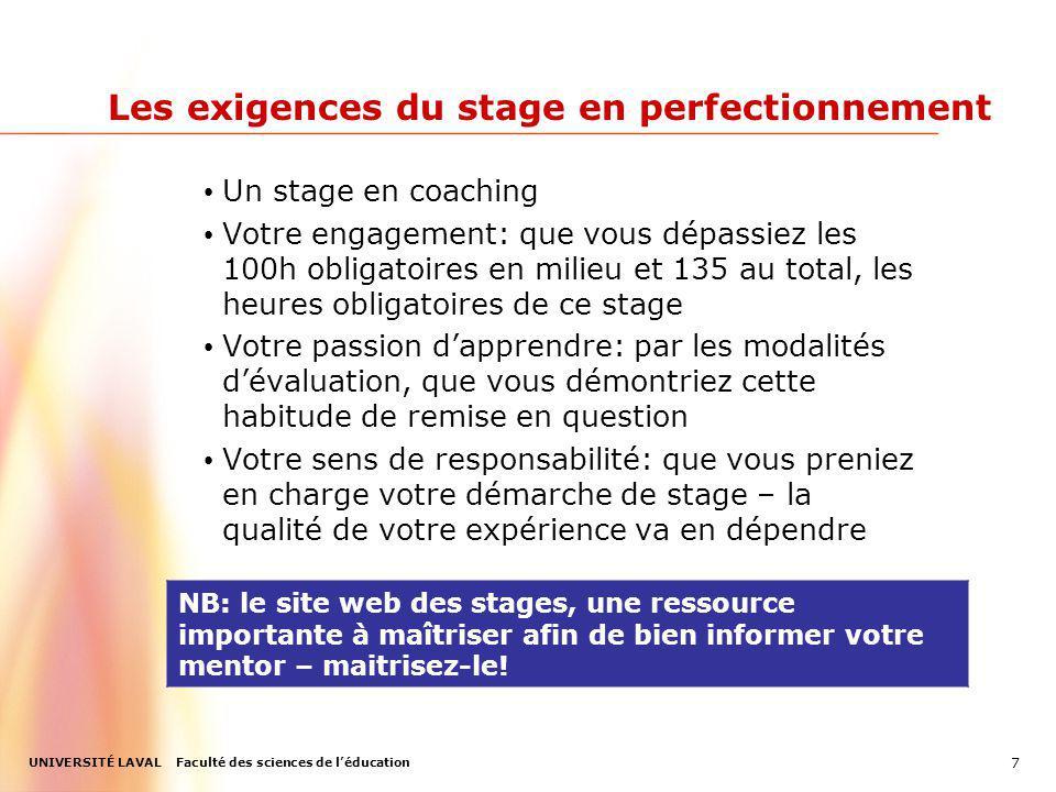 UNIVERSITÉ LAVAL Faculté des sciences de léducation Les exigences du stage en perfectionnement Un stage en coaching Votre engagement: que vous dépassi